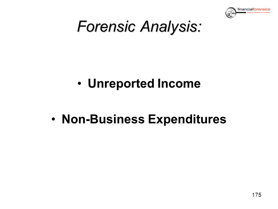 Forensic Analysis: Unreported Income Non-Business Expenditures 175