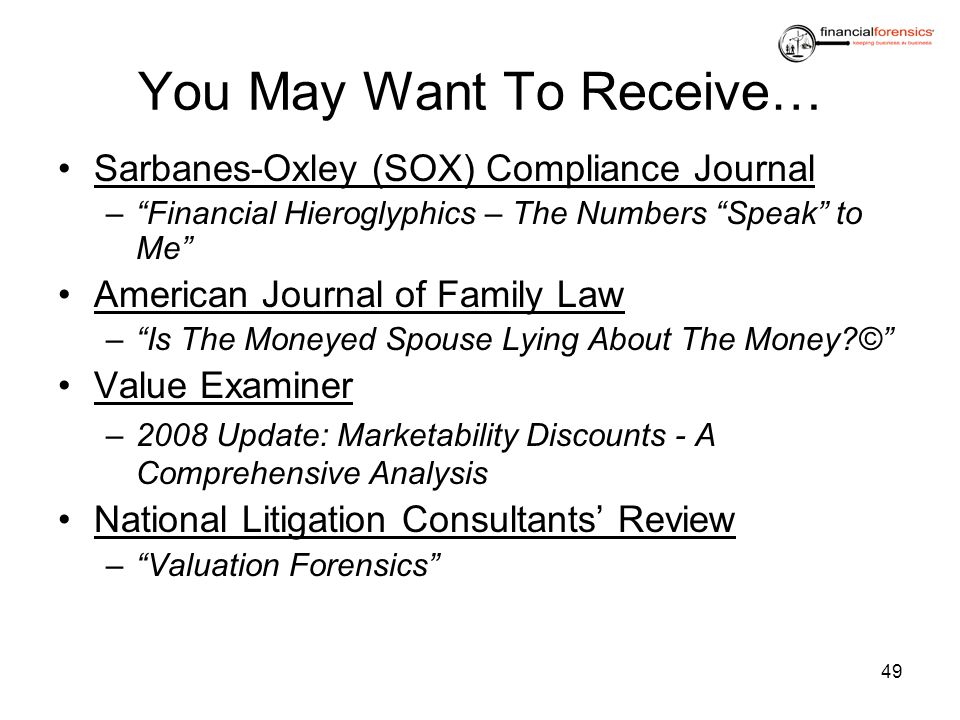 You May Want To Receive… Sarbanes-Oxley (SOX) Compliance Journal –Financial Hieroglyphics – The Numbers Speak to Me American Journal of Family Law –Is