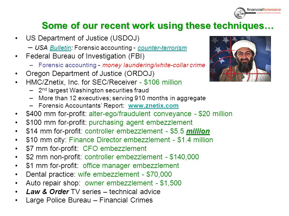 Some of our recent work using these techniques… US Department of Justice (USDOJ) USA Bulletin: counter-terrorism – USA Bulletin: Forensic accounting -