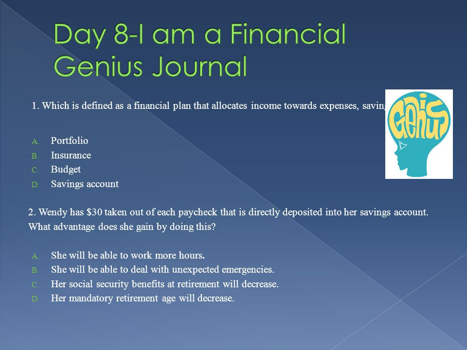 1. Which is defined as a financial plan that allocates income towards expenses, savings, and debt.