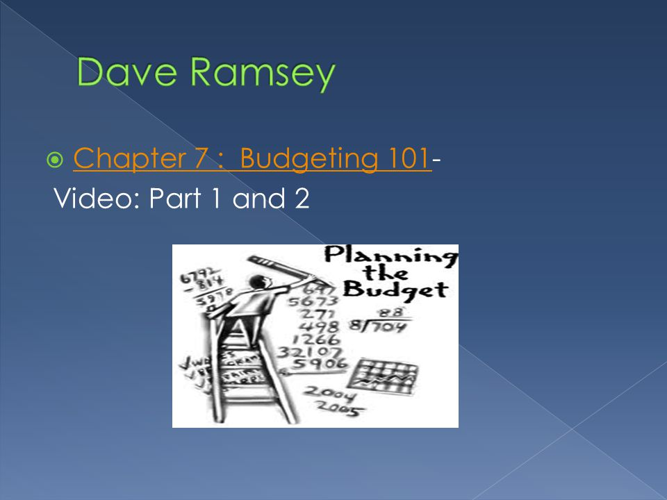 Chapter 7 : Budgeting 101- Chapter 7 : Budgeting 101 Video: Part 1 and 2