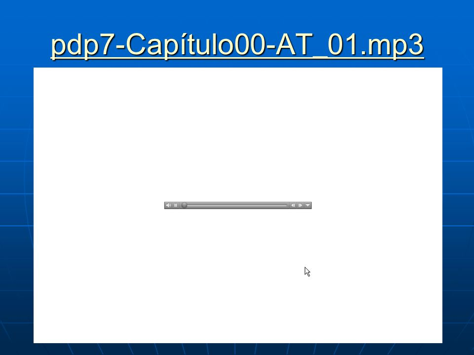 pdp7-Capítulo00-AT_01.mp3