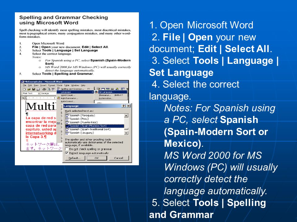 Howto Howto 1.Open Microsoft Word 2. File | Open your new document; Edit | Select All.