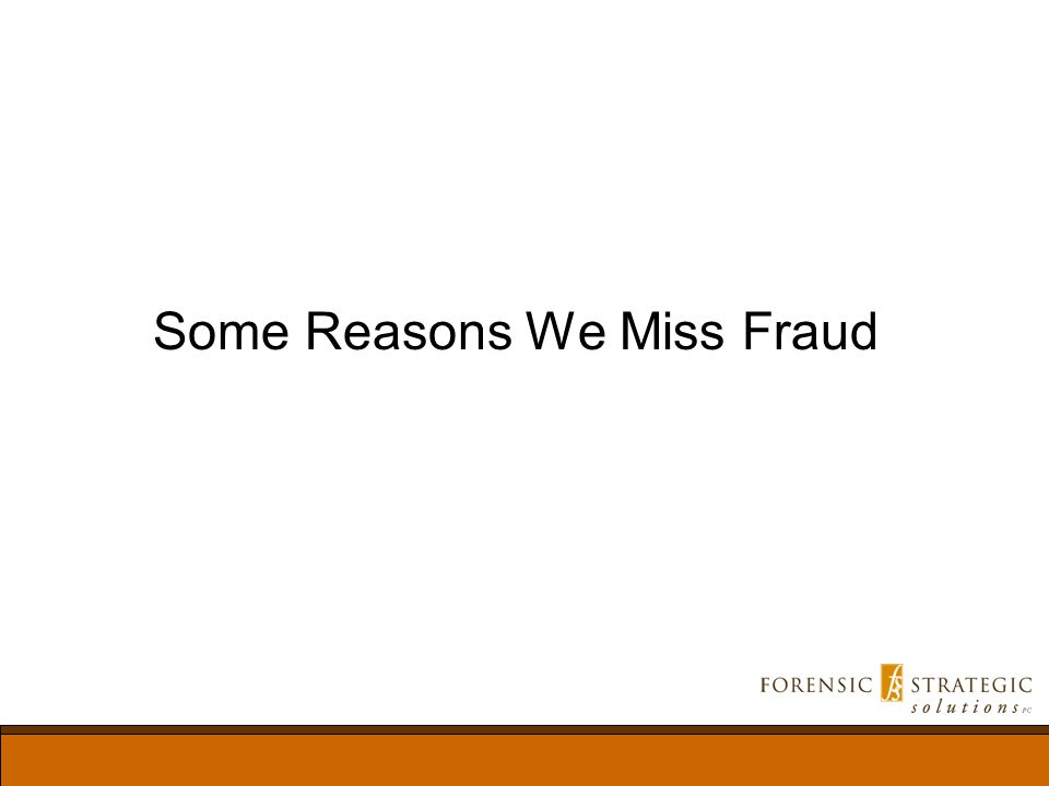 Some Reasons We Miss Fraud