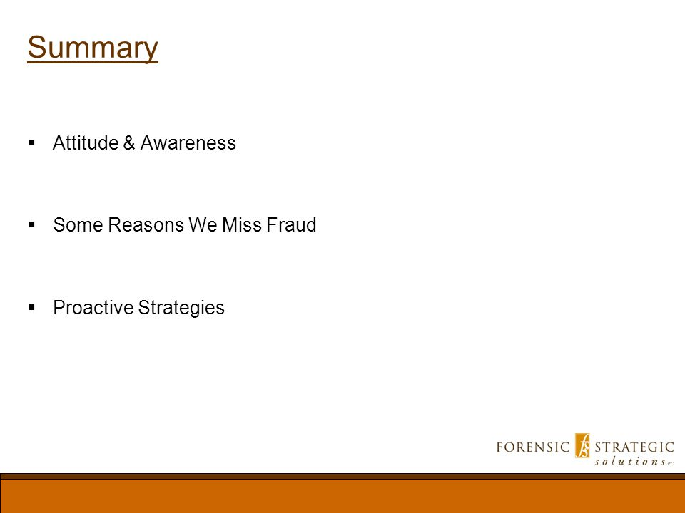Summary Attitude & Awareness Some Reasons We Miss Fraud Proactive Strategies