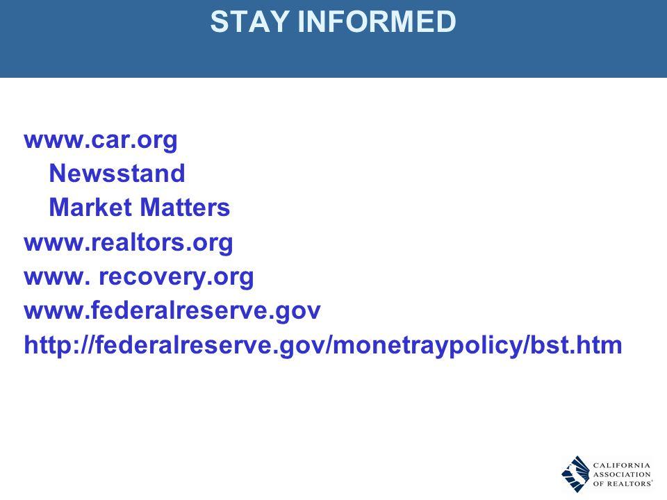 STAY INFORMED www.car.org Newsstand Market Matters www.realtors.org www.