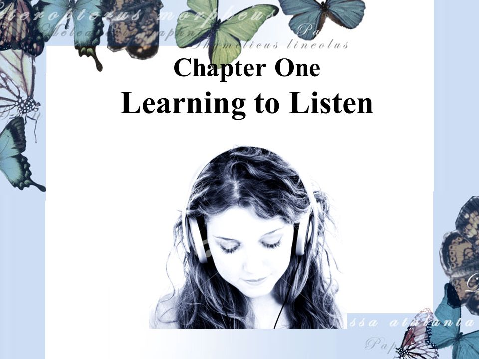 Chapter One Learning to Listen
