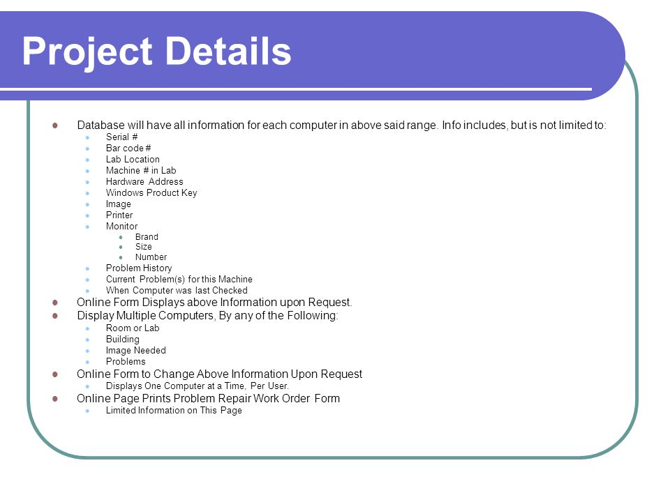 Project Details Database will have all information for each computer in above said range.