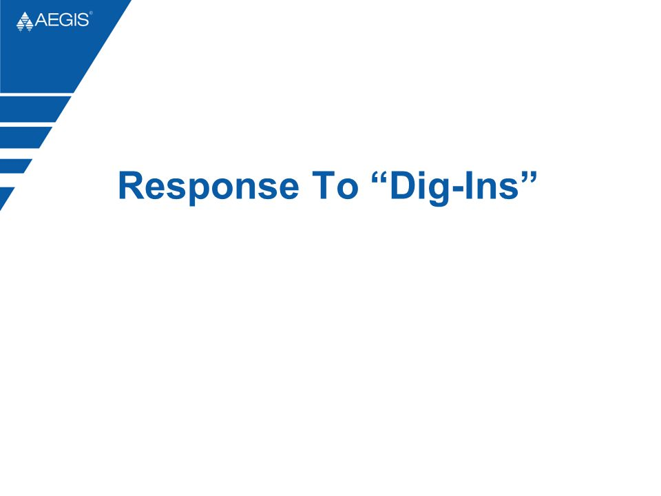 Response To Dig-Ins