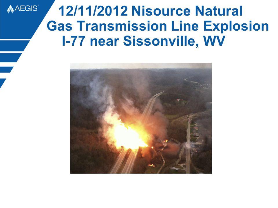 12/11/2012 Nisource Natural Gas Transmission Line Explosion I-77 near Sissonville, WV