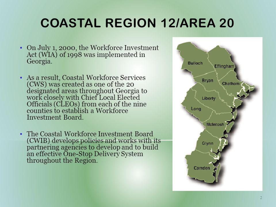 COASTAL REGION 12/AREA 20 On July 1, 2000, the Workforce Investment Act (WIA) of 1998 was implemented in Georgia.