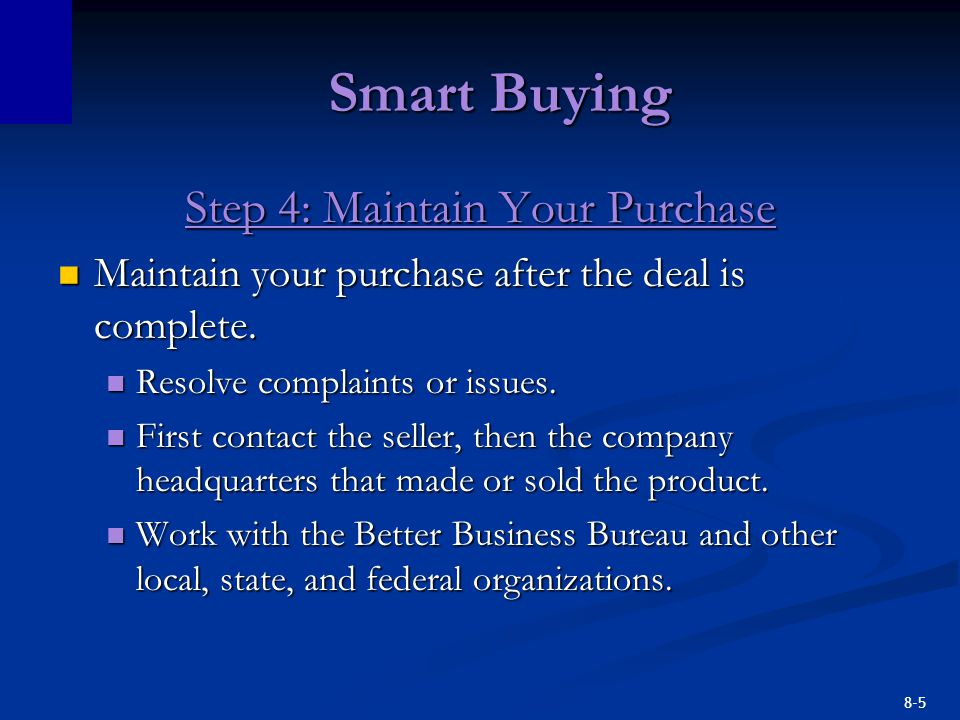 8-5 Smart Buying Step 4: Maintain Your Purchase Maintain your purchase after the deal is complete.