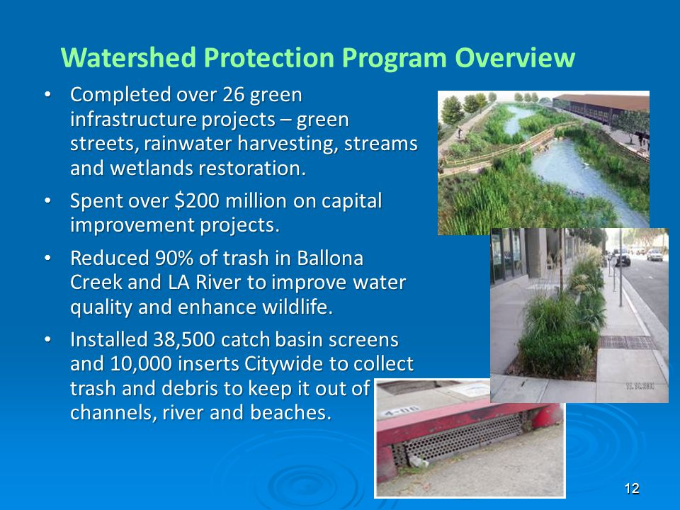 12 Watershed Protection Program Overview Completed over 26 green infrastructure projects – green streets, rainwater harvesting, streams and wetlands r