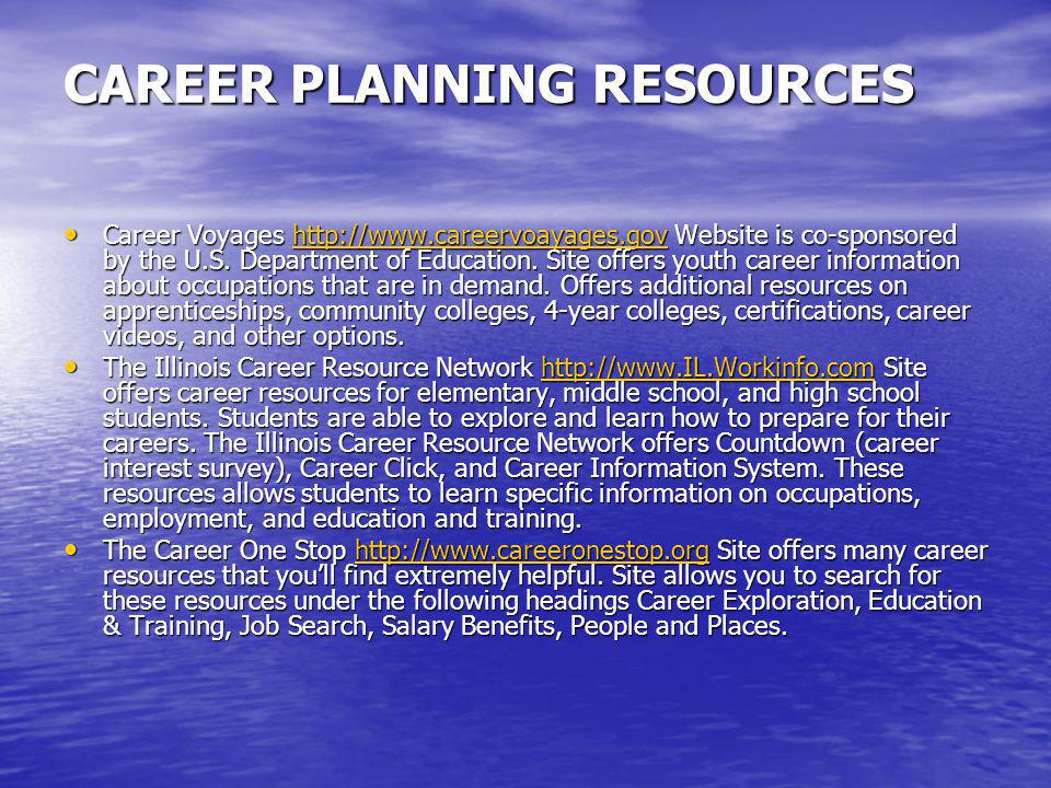 CAREER PLANNING Start planning for your vocation as early as possible. Start planning for your vocation as early as possible. Research the facts about