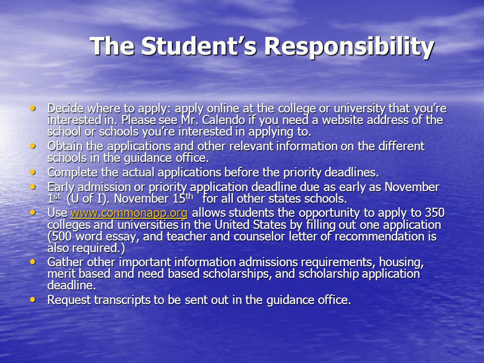 THE APPLICATION PROCESS The Students Responsibility The Students Responsibility Obtaining Applications Obtaining Applications Completing Applications Completing Applications