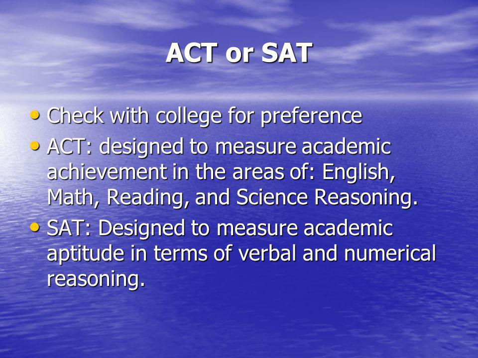 SAT Predominantly used by east & west coast schools Predominantly used by east & west coast schools SAT consists of a verbal test, mathematics test, a