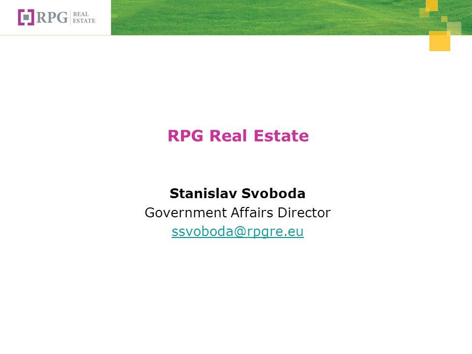 RPG Real Estate Stanislav Svoboda Government Affairs Director ssvoboda@rpgre.eu