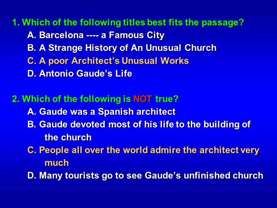 1. Which of the following titles best fits the passage? A. Barcelona ---- a Famous City A. Barcelona ---- a Famous City B. A Strange History of An Unu