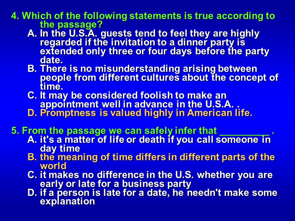 4. Which of the following statements is true according to the passage? A. In the U.S.A. guests tend to feel they are highly regarded if the invitation