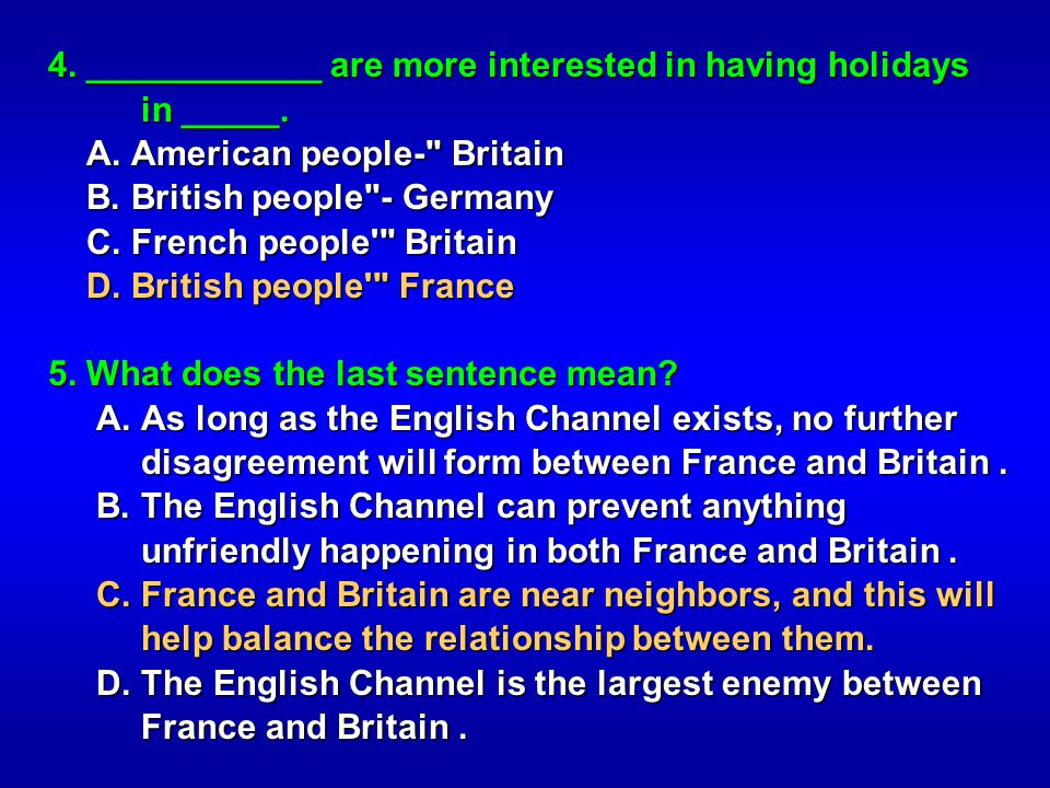 4. ____________ are more interested in having holidays in _____. A. American people-