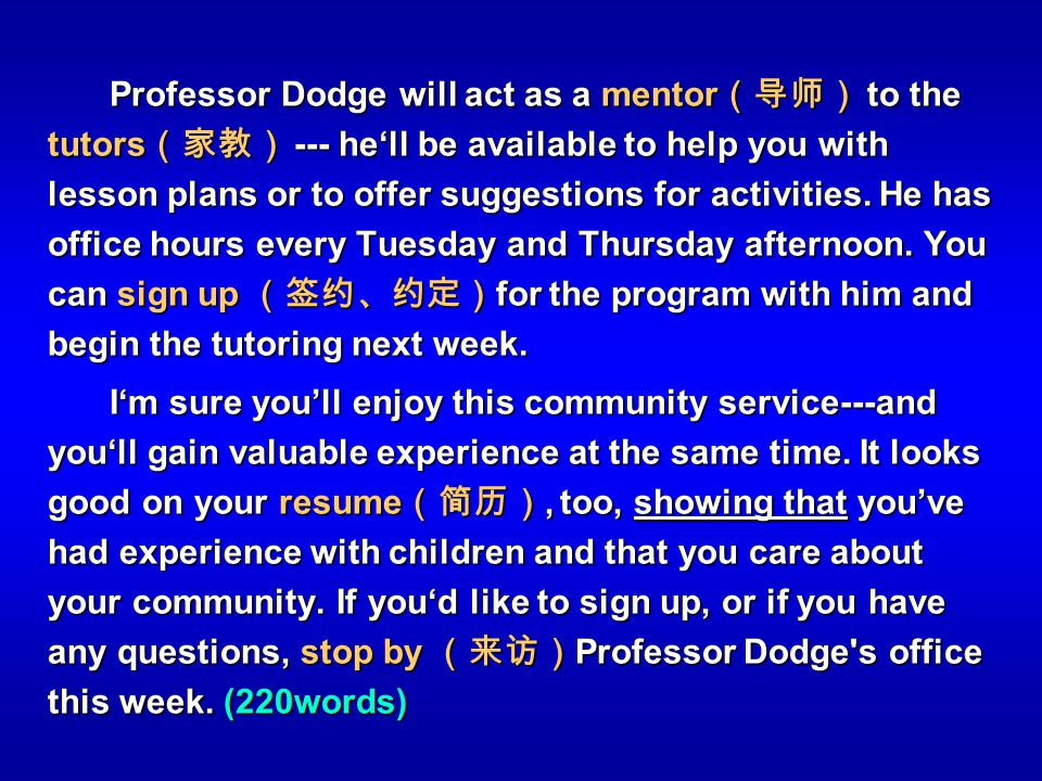 Professor Dodge will act as a mentor to the tutors --- hell be available to help you with lesson plans or to offer suggestions for activities. He has
