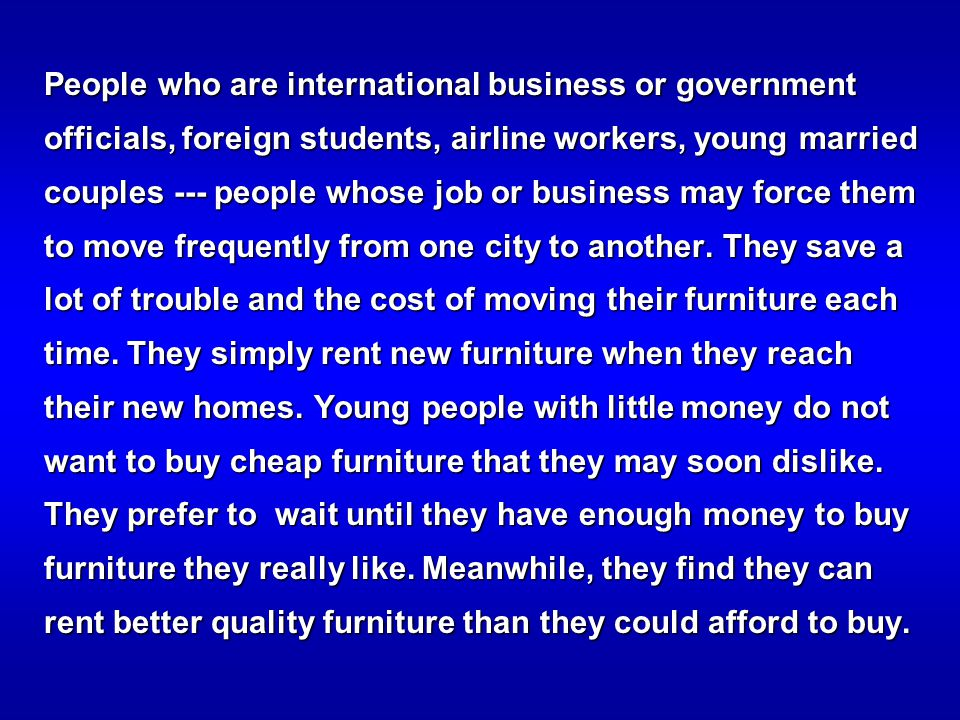 People who are international business or government officials, foreign students, airline workers, young married couples --- people whose job or busine