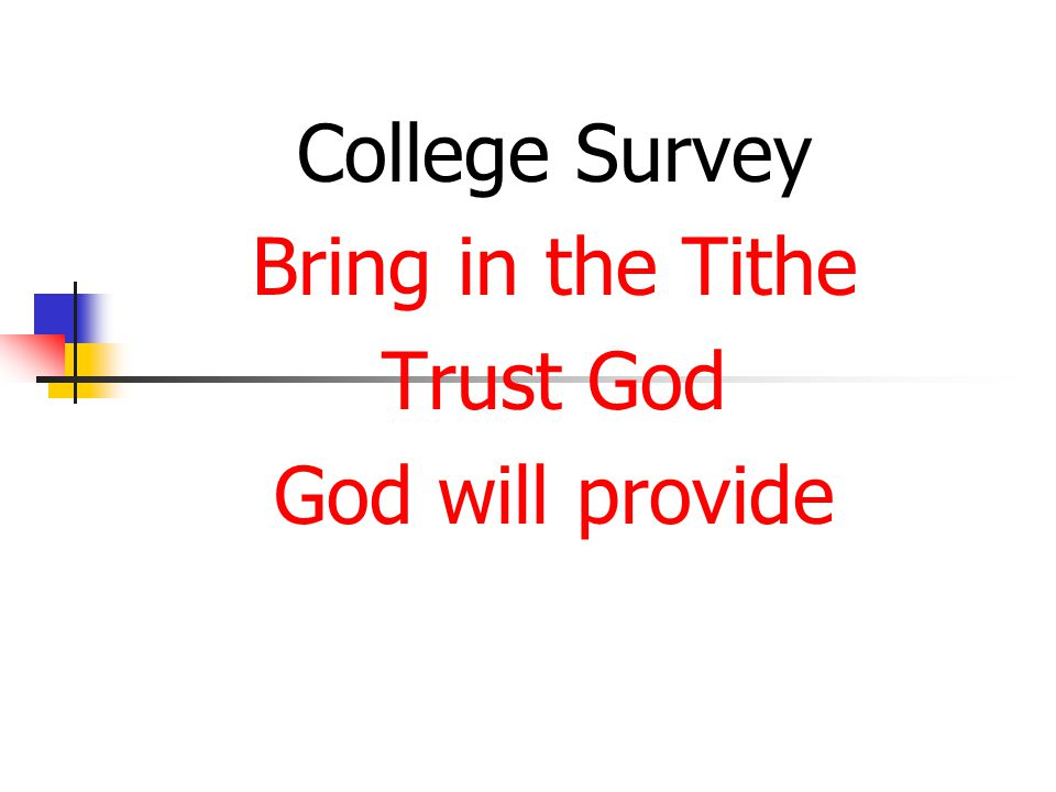 College Survey Bring in the Tithe Trust God God will provide