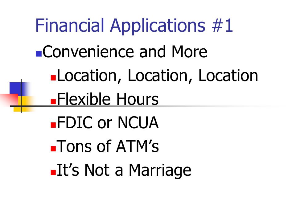 Financial Applications #1 How To Open An Account Bring the minimum funds Bring ID Overdraft.