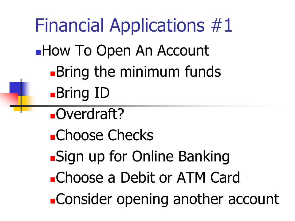 Financial Applications #3 Deposits 1. Apartment 2. Utilities 3. Phone 4. Cable TV