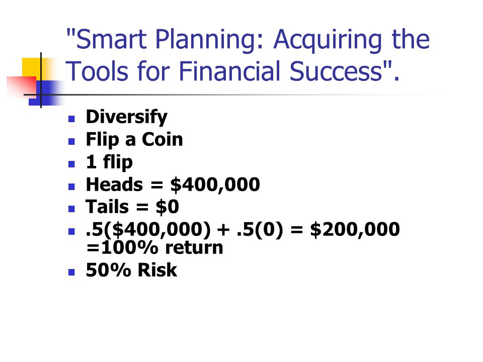 Smart Planning: Acquiring the Tools for Financial Success .