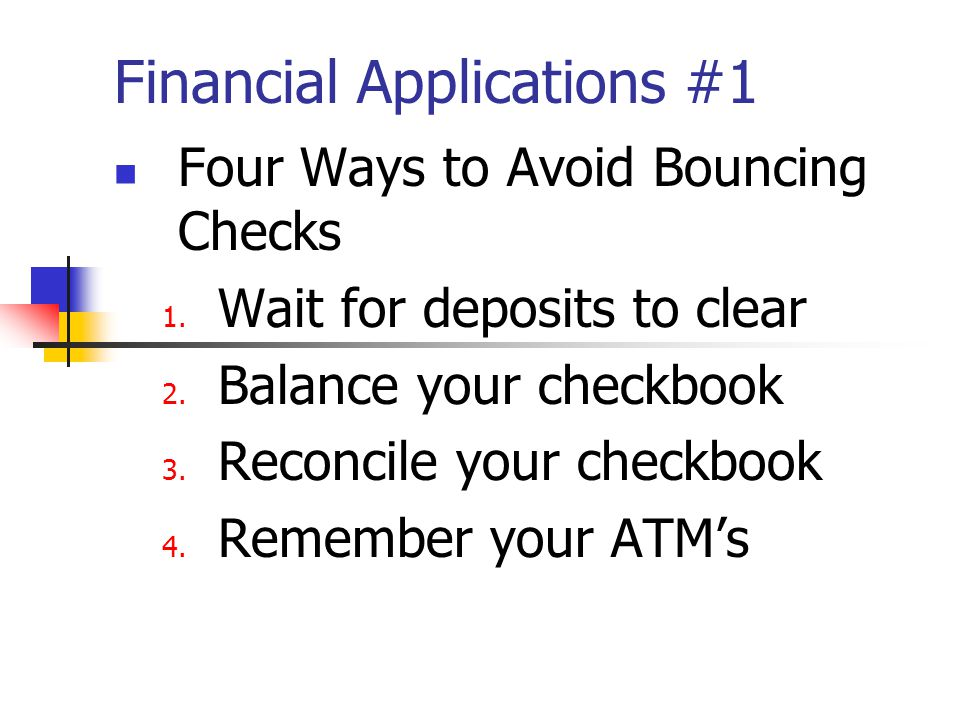 Financial Applications #1 ATM Safety Tips 1.Avoid alone in the dark 2.