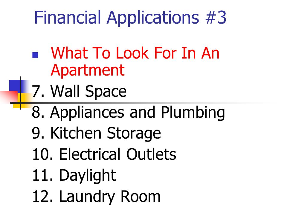 Financial Applications #3 What To Look For In An Apartment 7.