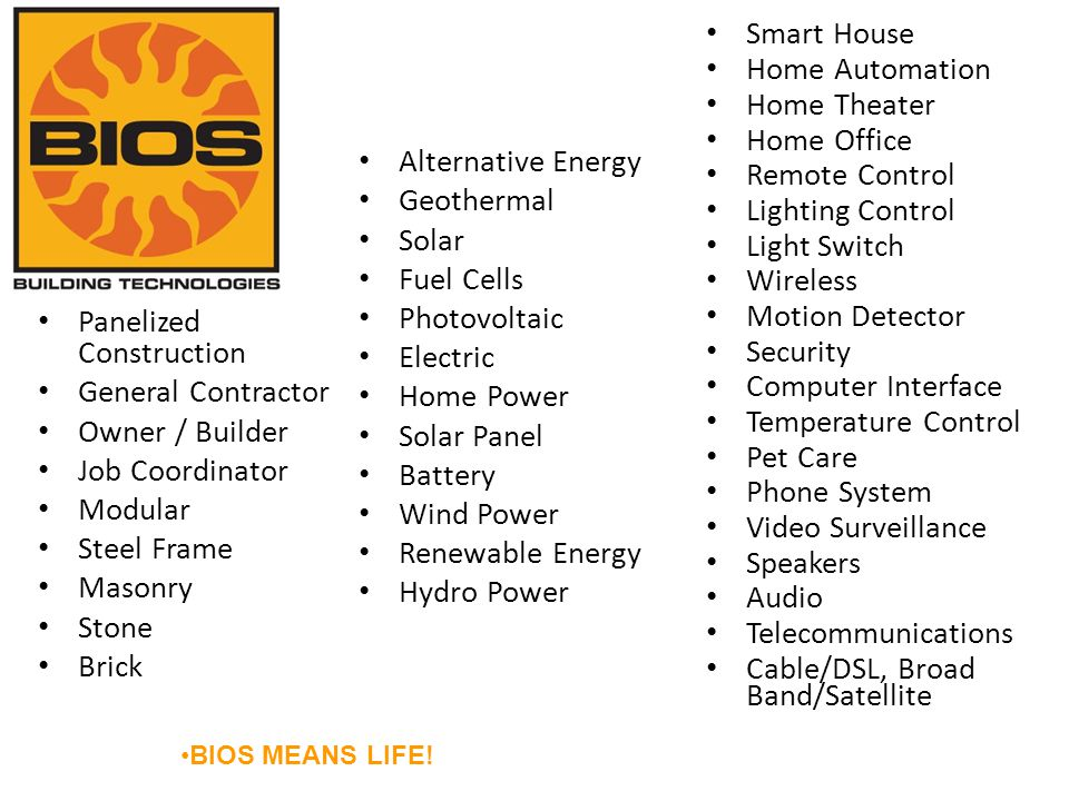BIOS BUILDING TECHNOLOGIES A BIOS HOME TM Is The Ultimate Smart Home.