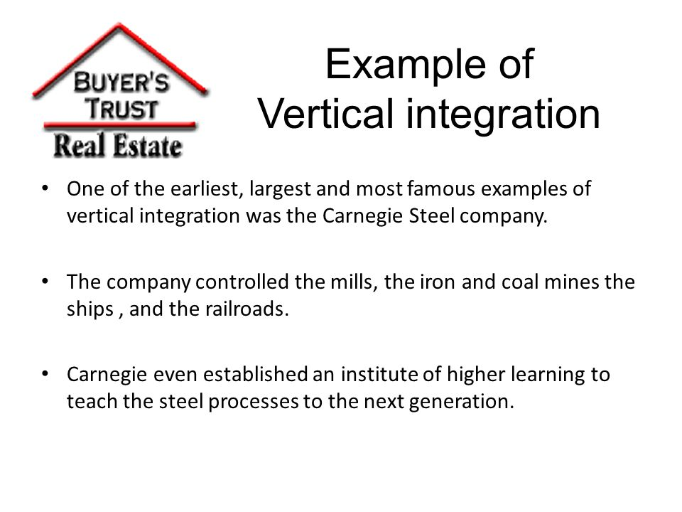 Vertical Integration When a company expands its business into areas that are at different points of the same production path. In microeconomics, the t