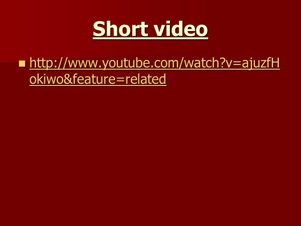 Short video http://www.youtube.com/watch?v=ajuzfH okiwo&feature=related http://www.youtube.com/watch?v=ajuzfH okiwo&feature=related http://www.youtube.com/watch?v=ajuzfH okiwo&feature=related http://www.youtube.com/watch?v=ajuzfH okiwo&feature=related