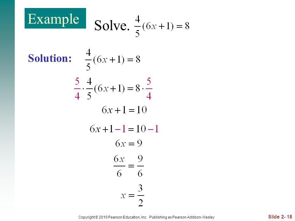 Slide 2- 18 Copyright © 2010 Pearson Education, Inc. Publishing as Pearson Addison-Wesley Solve. Solution: Example