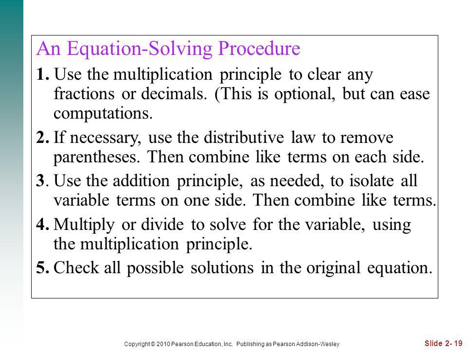 Slide 2- 19 Copyright © 2010 Pearson Education, Inc. Publishing as Pearson Addison-Wesley An Equation-Solving Procedure 1. Use the multiplication prin
