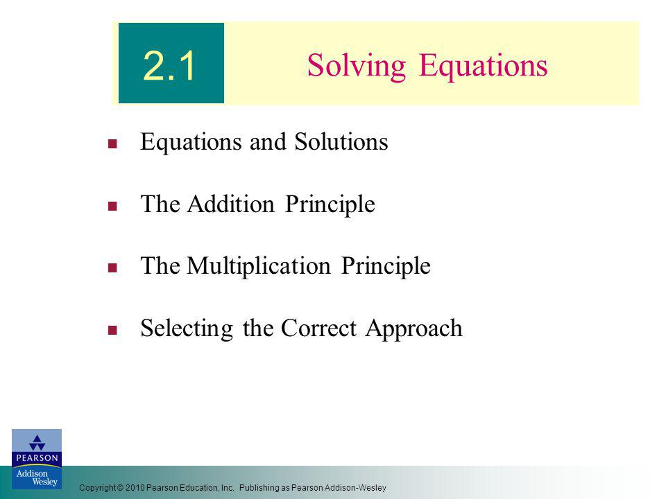 Slide 2- 4 Copyright © 2010 Pearson Education, Inc.