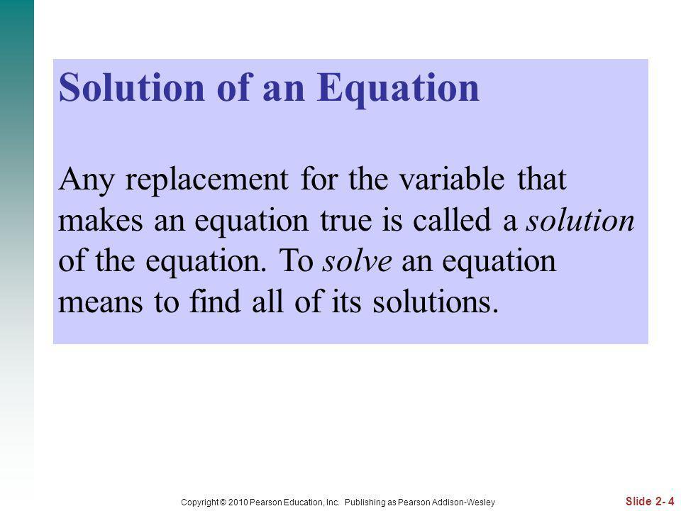 Slide 2- 5 Copyright © 2010 Pearson Education, Inc.
