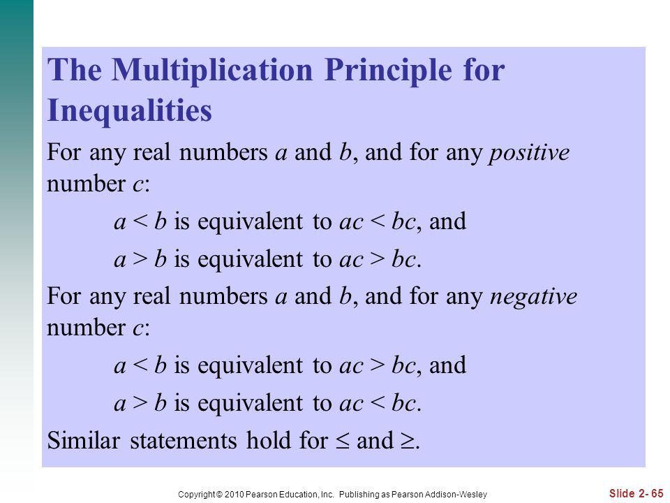 Slide 2- 65 Copyright © 2010 Pearson Education, Inc. Publishing as Pearson Addison-Wesley The Multiplication Principle for Inequalities For any real n