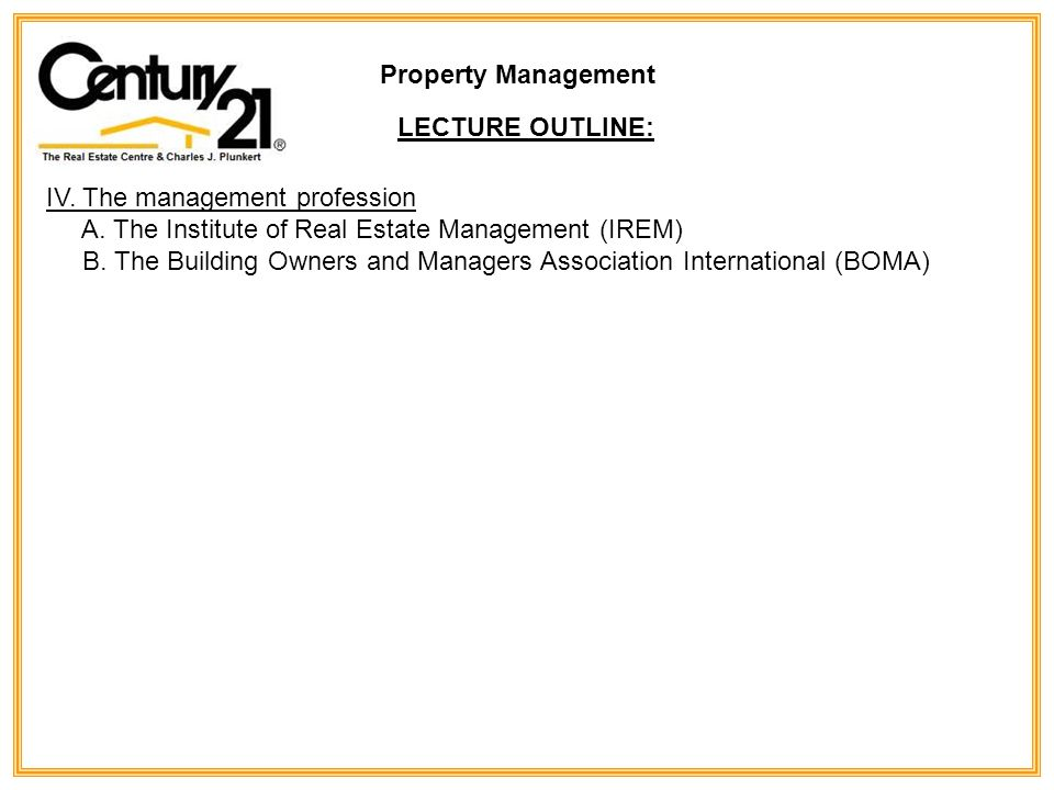 Property Management LECTURE OUTLINE: IV. The management profession A.