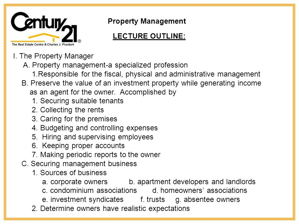 Property Management LECTURE OUTLINE: I. The Property Manager A.