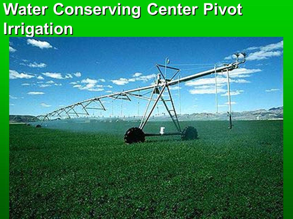 Water Conserving Center Pivot Irrigation