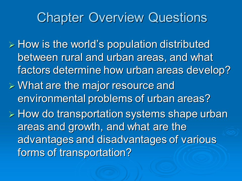 Chapter Overview Questions (contd) What methods are used for planning and controlling urban growth.
