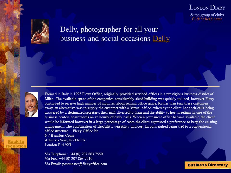 Click to head home Back to reception Business Directory Delly, photographer for all your business and social occasions DellyDelly Formed in Italy in 1995 Flexy Office, originally provided serviced offices in a prestigious business district of Milan.