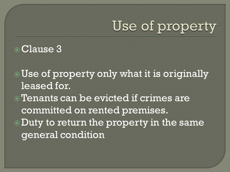 Clause 3 Use of property only what it is originally leased for.