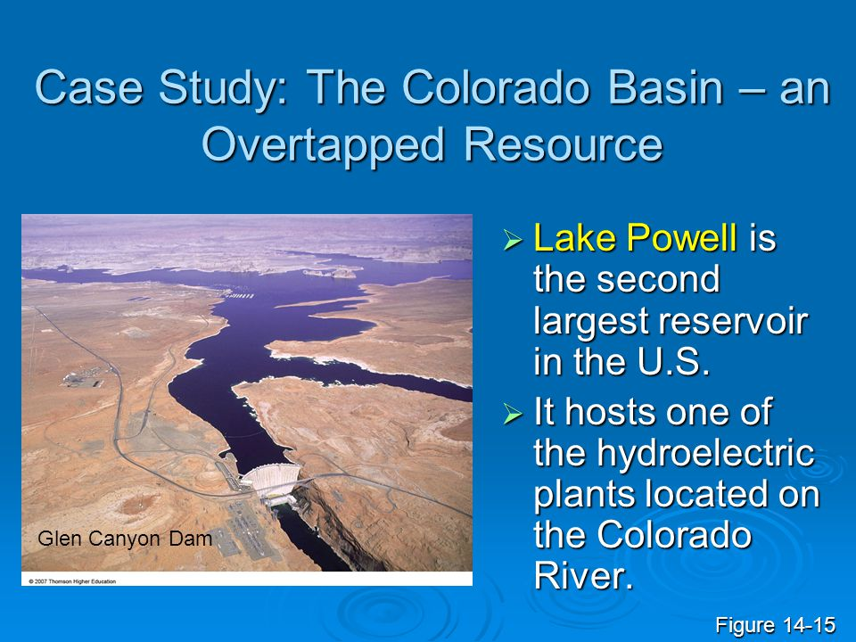 The Colorado River Basin The area drained by this basin is equal to more than one- twelfth of the land area of the lower 48 states.