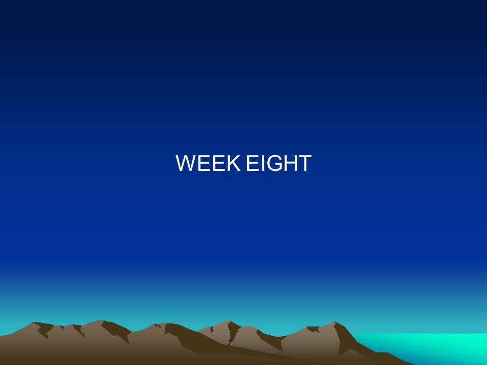 WEEK EIGHT