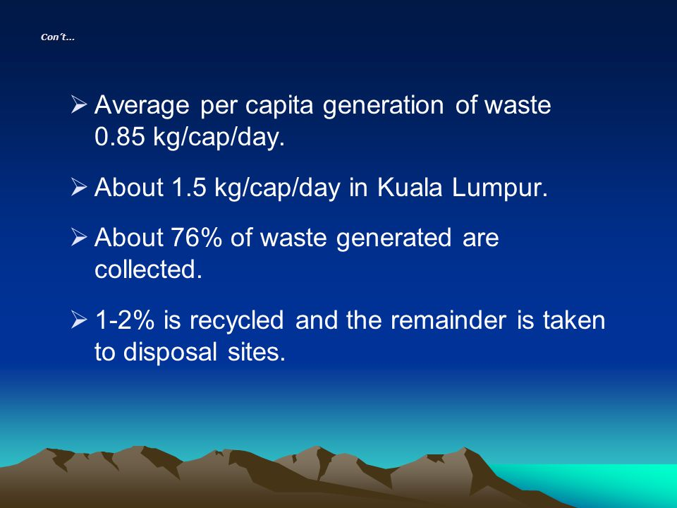 THE WAY FORWARD Waste Minimization Reduce / Reuse Recycling Incineration (With Energy Recovery) Incineration (Without Energy Recovery) Land Disposal Waste Hierarchy (FUTURE) Reduce Reuse Recycling Intermediate Processing Disposal