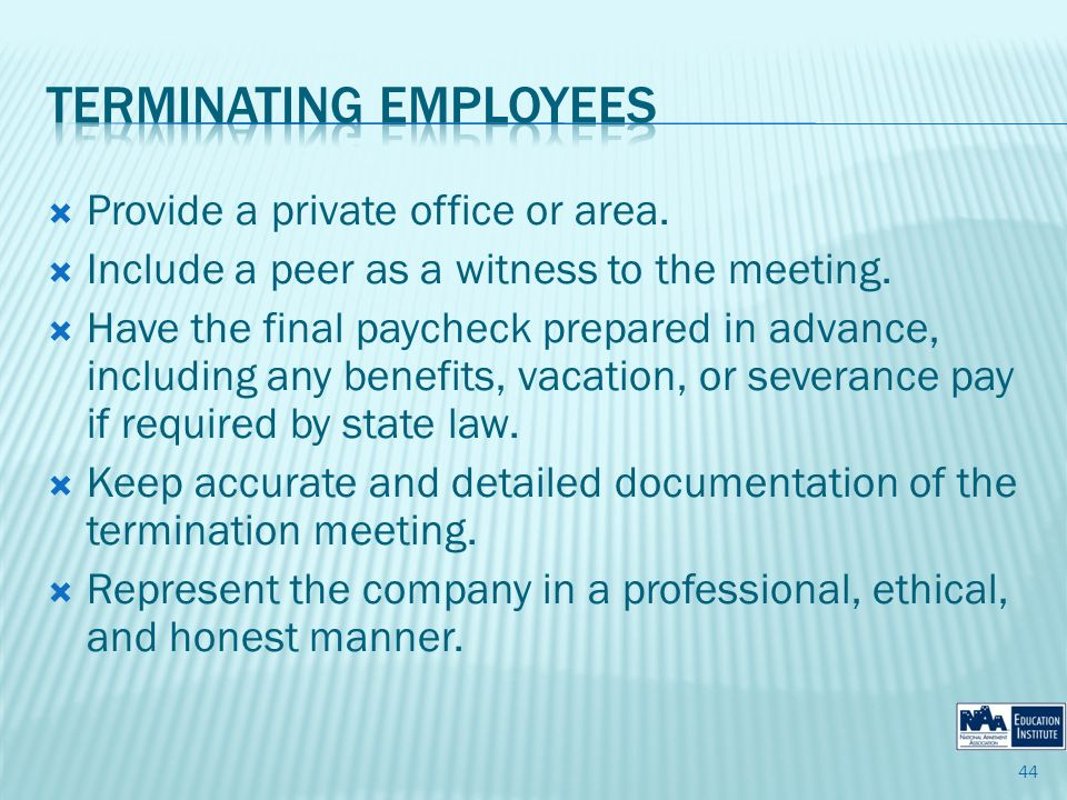 Provide a private office or area. Include a peer as a witness to the meeting.